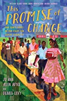 This Promise Of Change: One Girl's Story In The