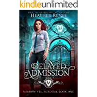 Delayed Admission (Shadow Veil Academy Book 1)