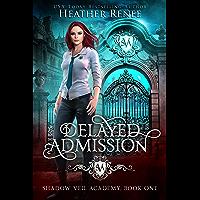 Delayed Admission (Shadow Veil Academy Book 1) (English Edition)