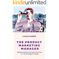 The Product Marketing Manager: Responsibilities and Best Practices in a Technology Company (English Edition)
