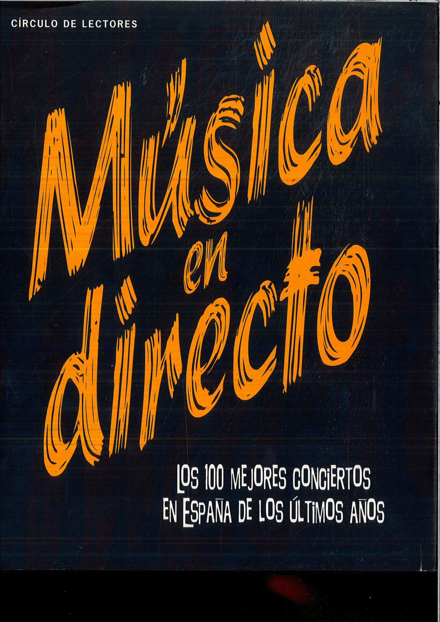 MUSICA EN DIRECTO, Los 100 mejores conciertos en España de los ...