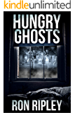 Hungry Ghosts: Supernatural Horror with Scary Ghosts & Haunted Houses (Hungry Ghosts Series Book 1)