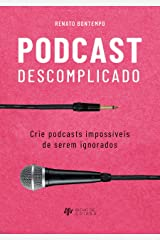 Podcast Descomplicado: Crie podcasts impossíveis de serem ignorados eBook Kindle
