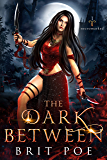 The Dark Between: Necromarked Book 1