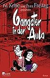 Gangster in der Aula (Frl. Krise und Frau Freitag ermitteln, Band 3)
