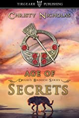Age of Secrets: Druid's Brooch Series: #8 Kindle Edition
