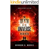 The Death of the Universe: Rebirth: Hard Science Fiction (Big Rip Book 3)
