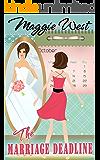 The Marriage Deadline: (A Romantic Comedy)