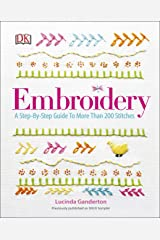 Embroidery: A Step-by-Step Guide to More Than 200 Stitches Kindle Edition