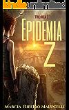 Epidemia Z (Trilogia Z Livro 1)