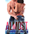Almost (Iron Orchids Book 2)