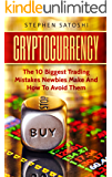 Cryptocurrency: The 10 Biggest Trading Mistakes Newbies Make - And How To Avoid Them