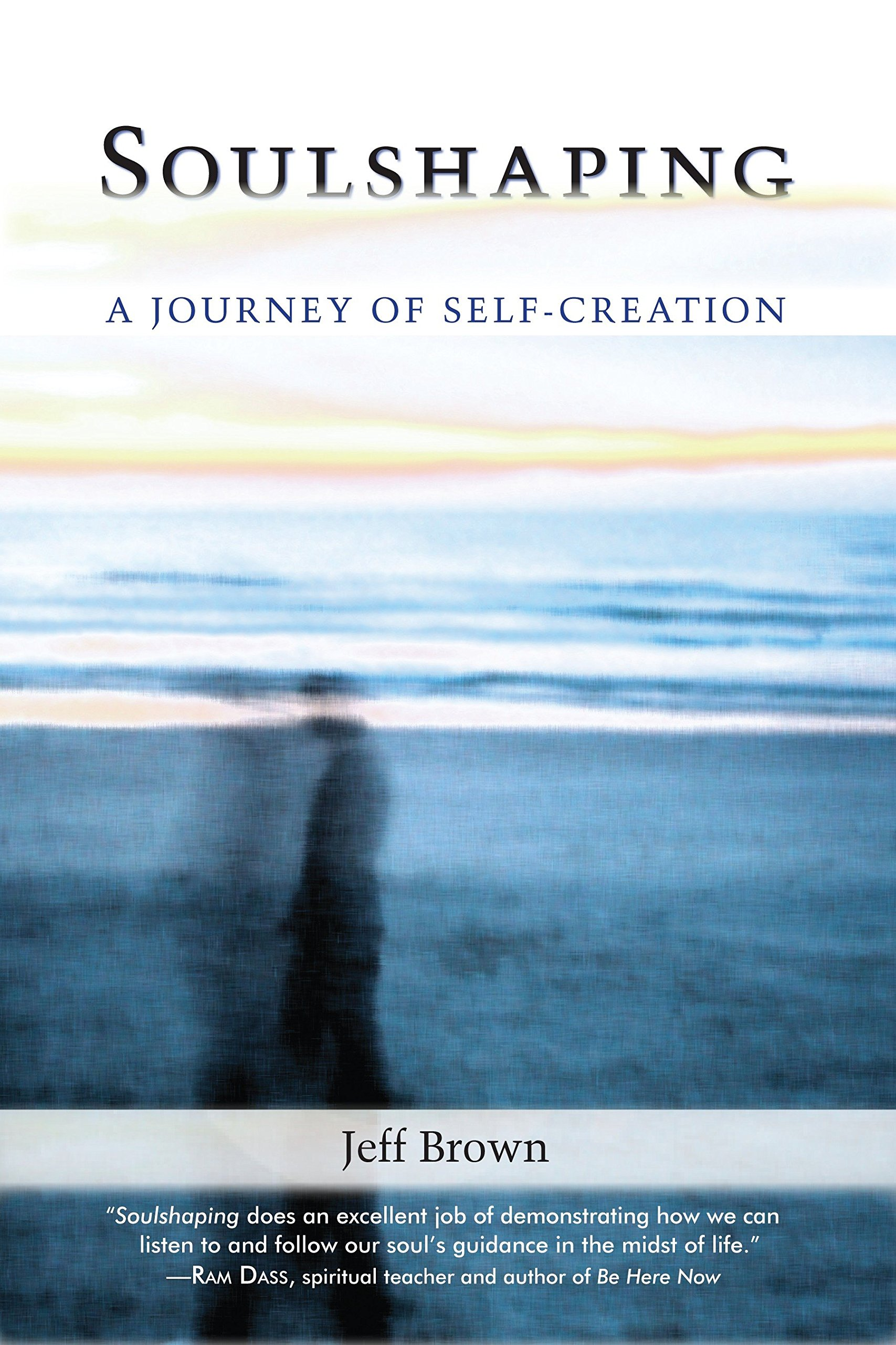 Soulshaping: A Journey of Self-Creation: Amazon.es: Jeff ...