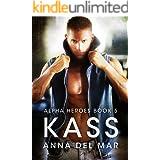Kass (Alpha Heroes Book 5)