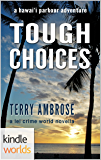 The Lei Crime Series: Tough Choices (Kindle Worlds Novella) (A Hawai'i Parkour Adventure Book 1)