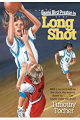 Long Shot: With 5 seconds lift on the clock, the team is down by 1... Can Laurie make the shot? Kindle Edition