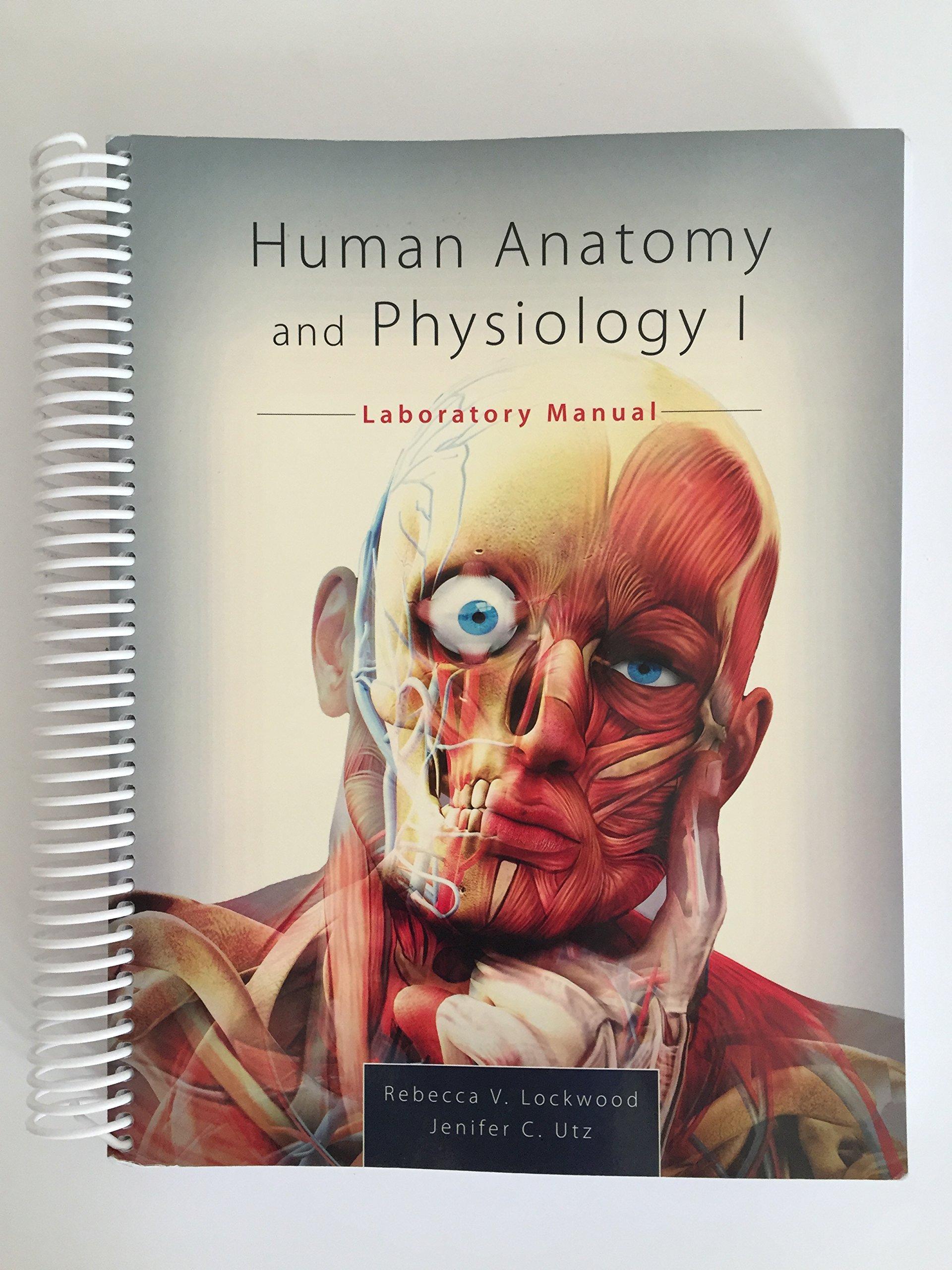 Human Anatomy and Physiology I Laboratory Manual: Rebecca V ...