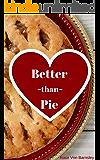 Better than Pie