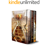 The Sean Wyatt Series: Books 7-9 Box Set: A Sean Wyatt Archaeological Thriller (Sean Wyatt Adventure)