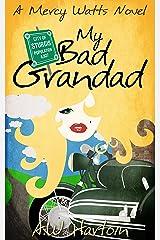 My Bad Grandad (Mercy Watts Mysteries Book 7) Kindle Edition