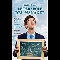 Le parabole del manager: Valorizzare le risorse umane alla luce del Vangelo