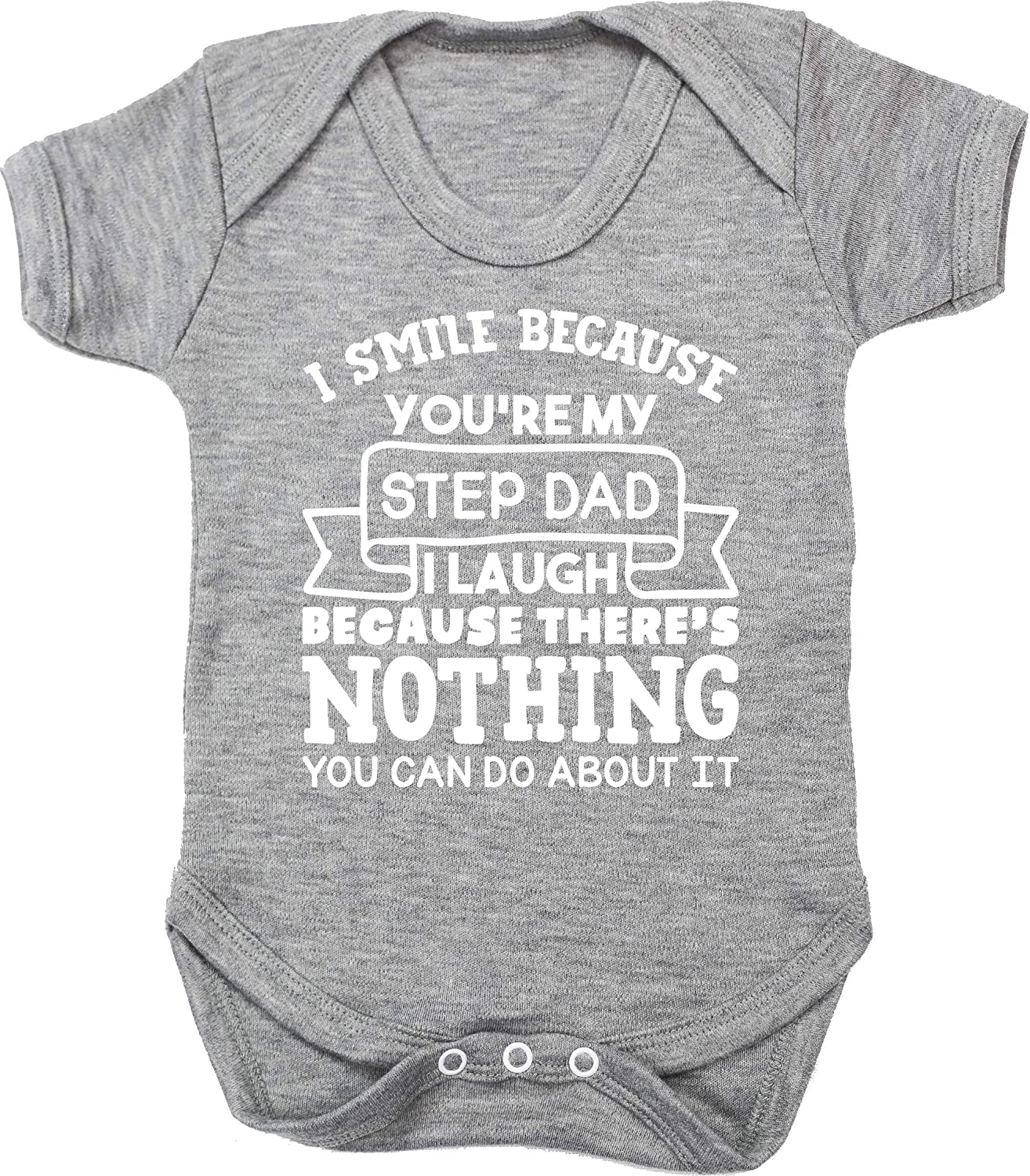 Boys Girls Hippowarehouse I Smile Because Youre My Step dad I Laugh Because Theres Nothing You can do About it Baby Vest Bodysuit Short Sleeve