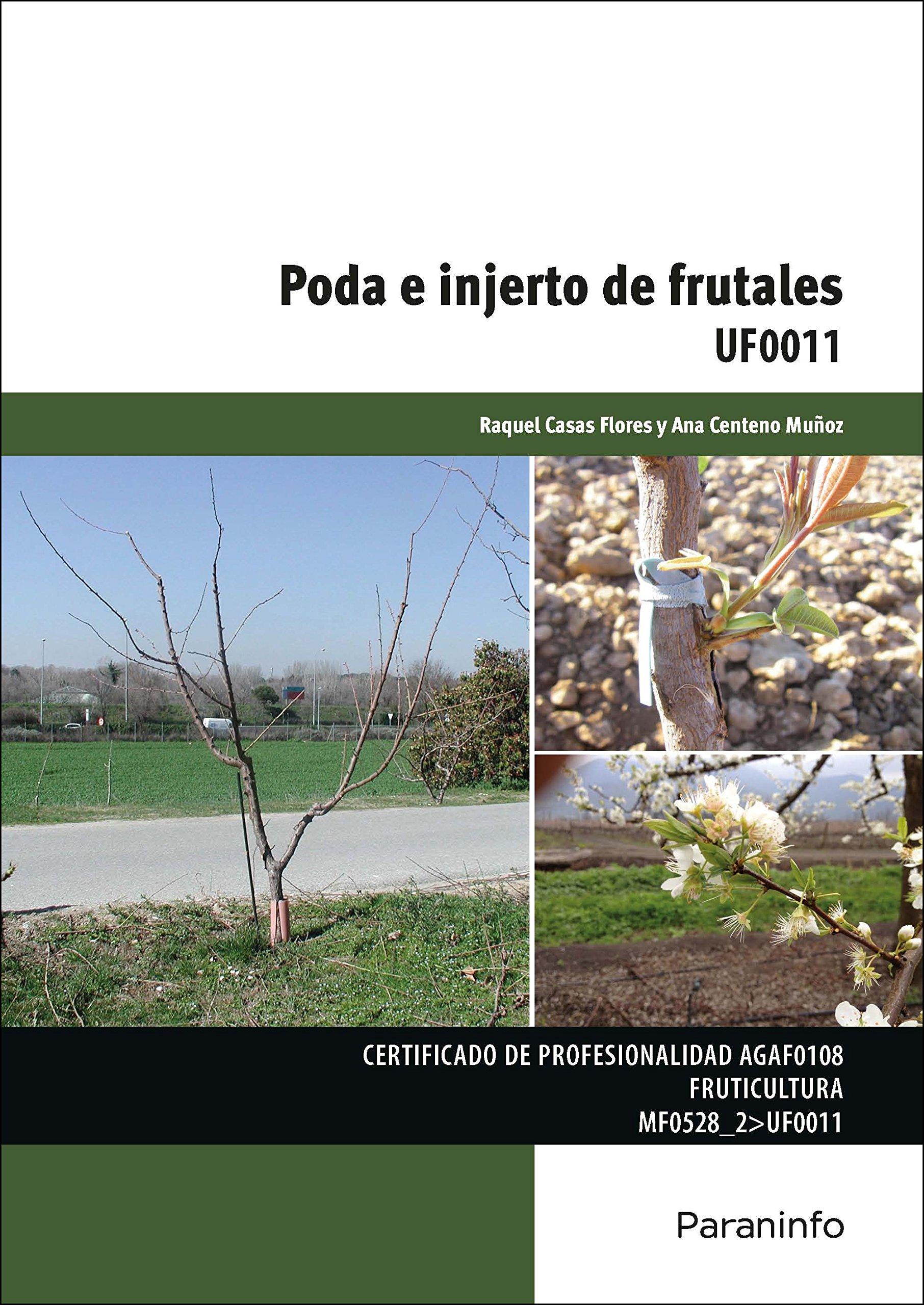 Poda e injerto de frutales: Amazon.es: ANA CENTENO MUÑOZ, RAQUEL CASAS  FLORES: Libros