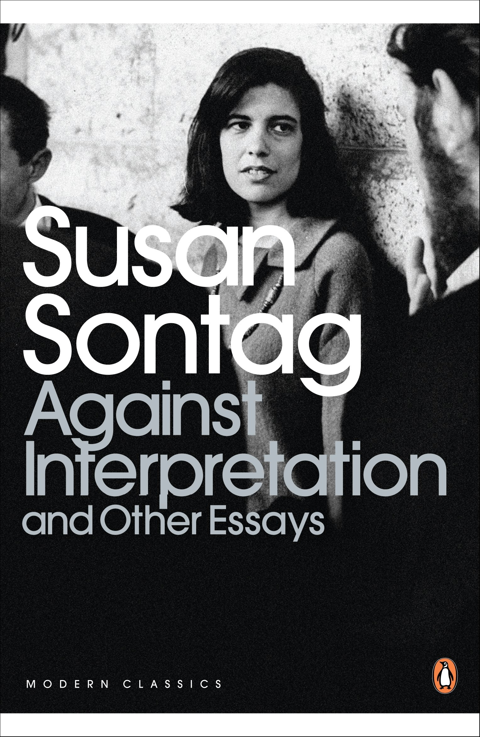 susan sontag essay on photography against interpretation and other  against interpretation and other essays penguin modern classics against interpretation and other essays penguin modern classics