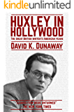 Huxley in Hollywood: The great British writer's American years