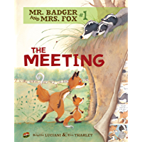 The Meeting: Book 1 (Mr. Badger and Mrs. Fox)