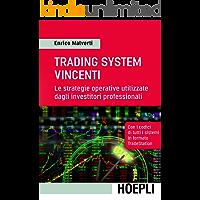 Trading System vincenti: Le strategie operative utilizzate dagli investitori professionali (Economia)
