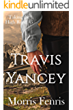 Travis Yancey: A gripping Western romance mystery (Taking the High Road series Book 5)