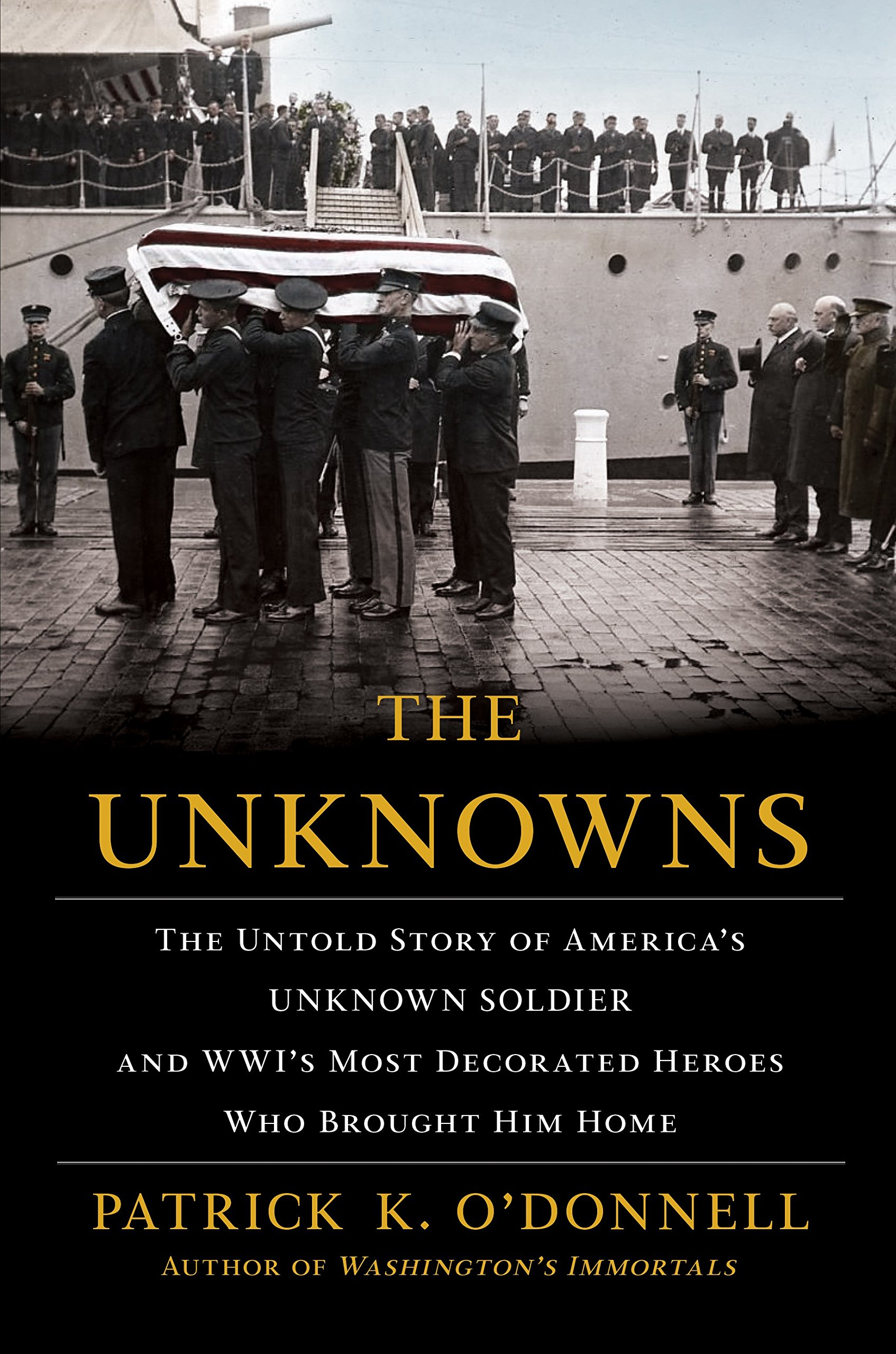 The Unknowns  The Untold Story of America s Unknown Soldier and ... 8ad25192f