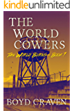 The World Cowers: A Post-Apocalyptic Story (The World Burns Book 7)