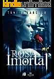 Rosa Imortal: Um novo florescer