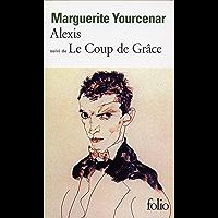 Alexis ou Le traité du vain combat / Le Coup de grâce (Folio t. 1041) (French Edition)