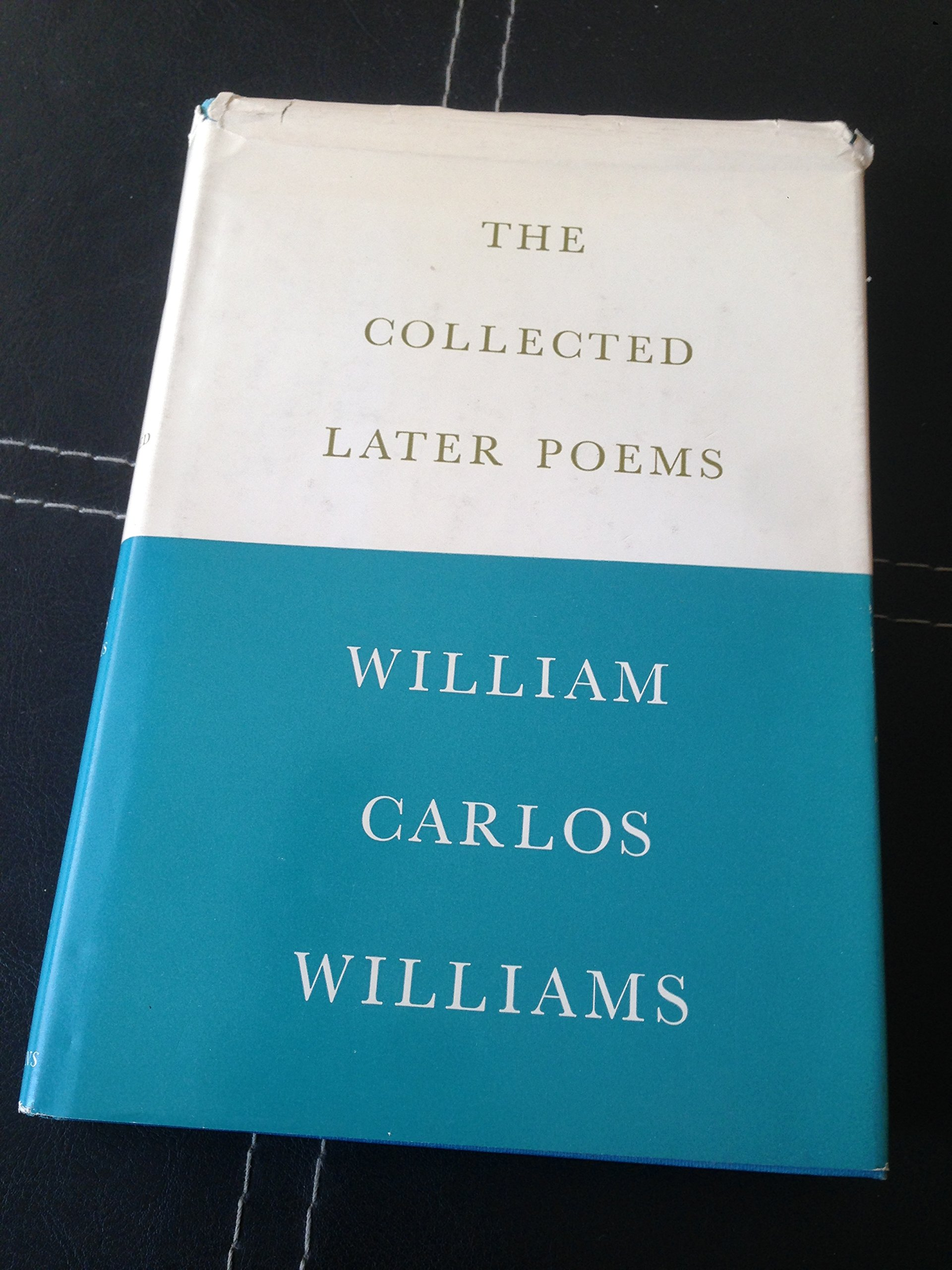The collected later poems of William Carlos Williams: William Carlos ...