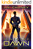 Renegade Dawn: An Intergalactic Space Opera Adventure (Renegade Star Book 7)