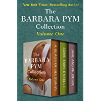 The Barbara Pym Collection Volume One: A Glass of Blessings, Some Tame Gazelle, and Jane and Prudence