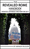 The Revealed Rome Handbook: Updated, Expanded, and New for 2017: Tips and Tricks for Exploring the Eternal City (English Edition)