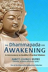 The Dhammapada for Awakening: A Commentary on Buddha's Practical Wisdom Kindle Edition