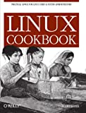 Linux Cookbook: Practical Advice for Linux System Administrators