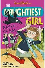 The Naughtiest Girl: Naughtiest Girl Saves The Day: Book 7 Kindle Edition