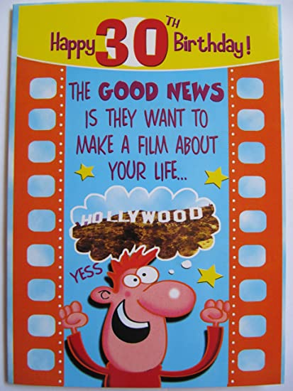 BRILLIANT GOOD NEWS A FILM ABOUT YOUR LIFE 30TH FUNNY BIRTHDAY GREETING CARD