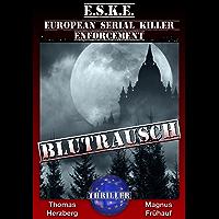 Blutrausch: E.S.K.E. - Thriller