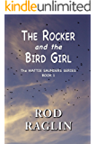 The Rocker and the Bird Girl (The Mattie Saunders Series Book 1)