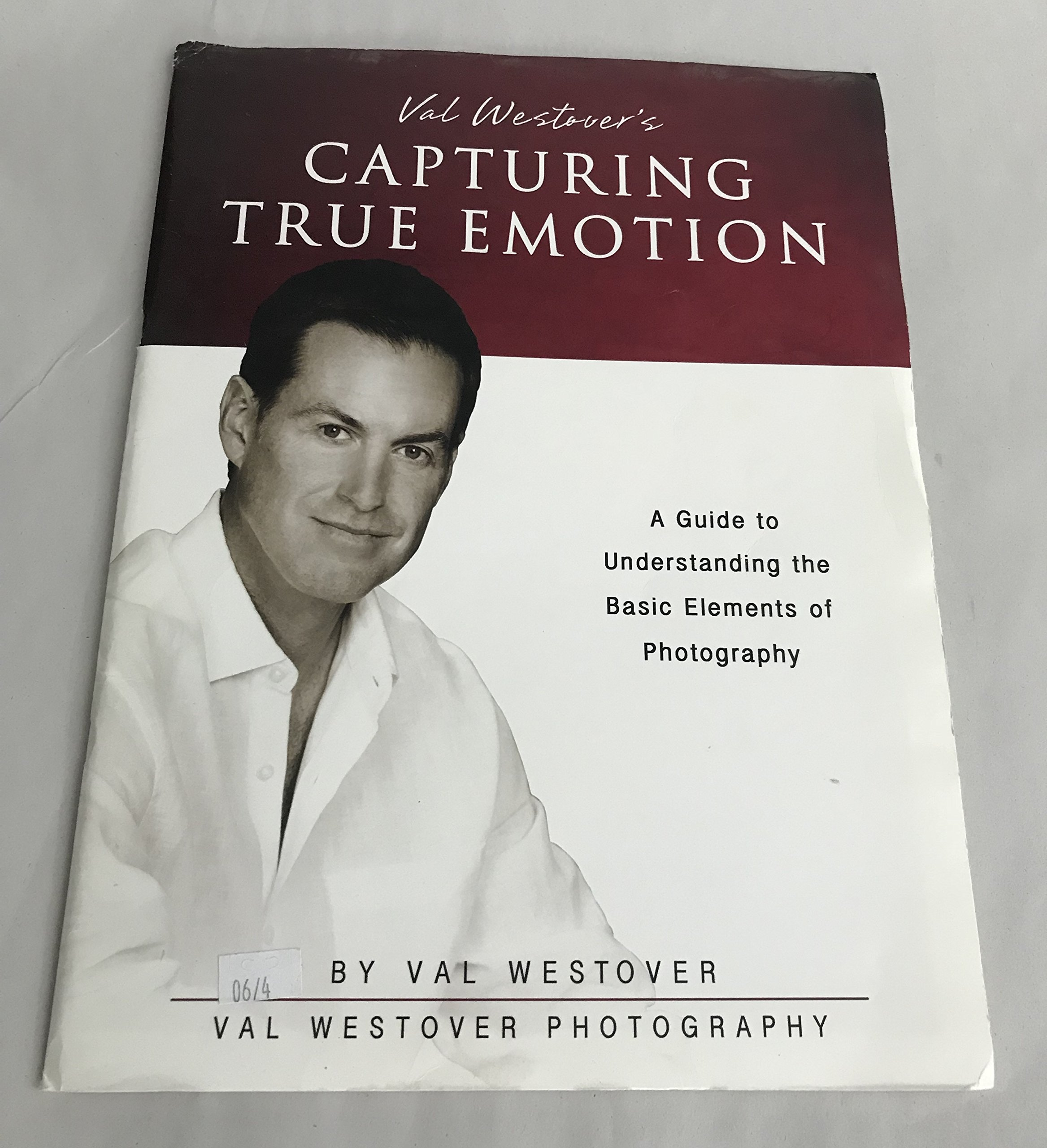 Val Westover's Capturing True Emotion: Val Westover: 9780615406466