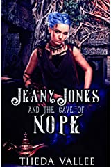 Jeany Jones and The Cave of Nope Kindle Edition