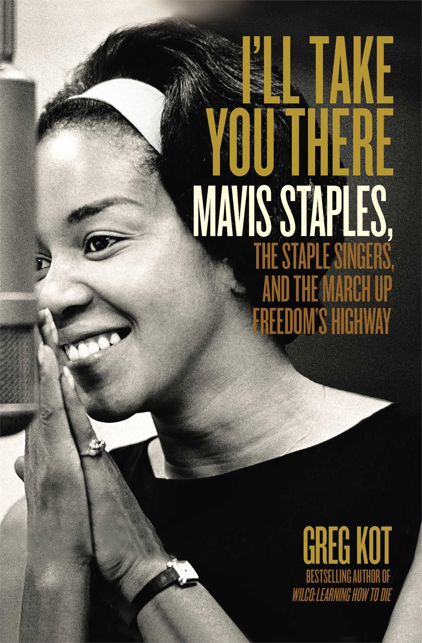 I ll Take You There Mavis Staples the Staple Singers and the