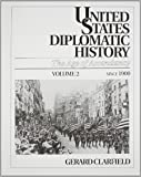 002: United States Diplomatic History: The Age Of Ascendancy, Vol. II, Since 1900